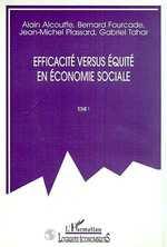 EFFICACITÉ VERSUS ÉQUITÉ EN ÉCONOMIE SOCIALE  - Gabriel Tahar - Alain Alcouffe - Tahar/Alcouffe - Jean-Michel Plassard - Bernard Fourcade