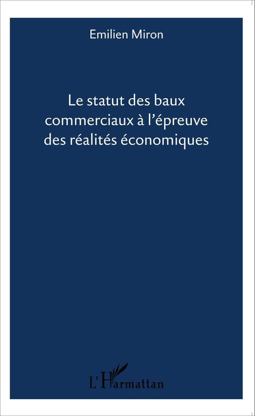 Le statut des baux commerciaux à l'épreuve des réalités économiques