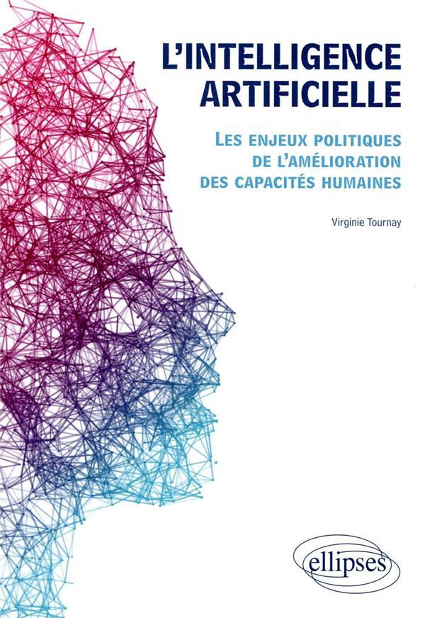 L'intelligence artificielle. les enjeux politiques de l'amelioration des capacites humaines