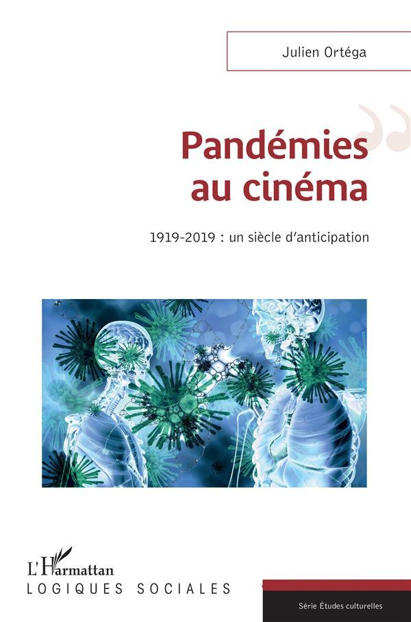 Pandémies au cinéma 1919-2019 : un siècle d'anticipation