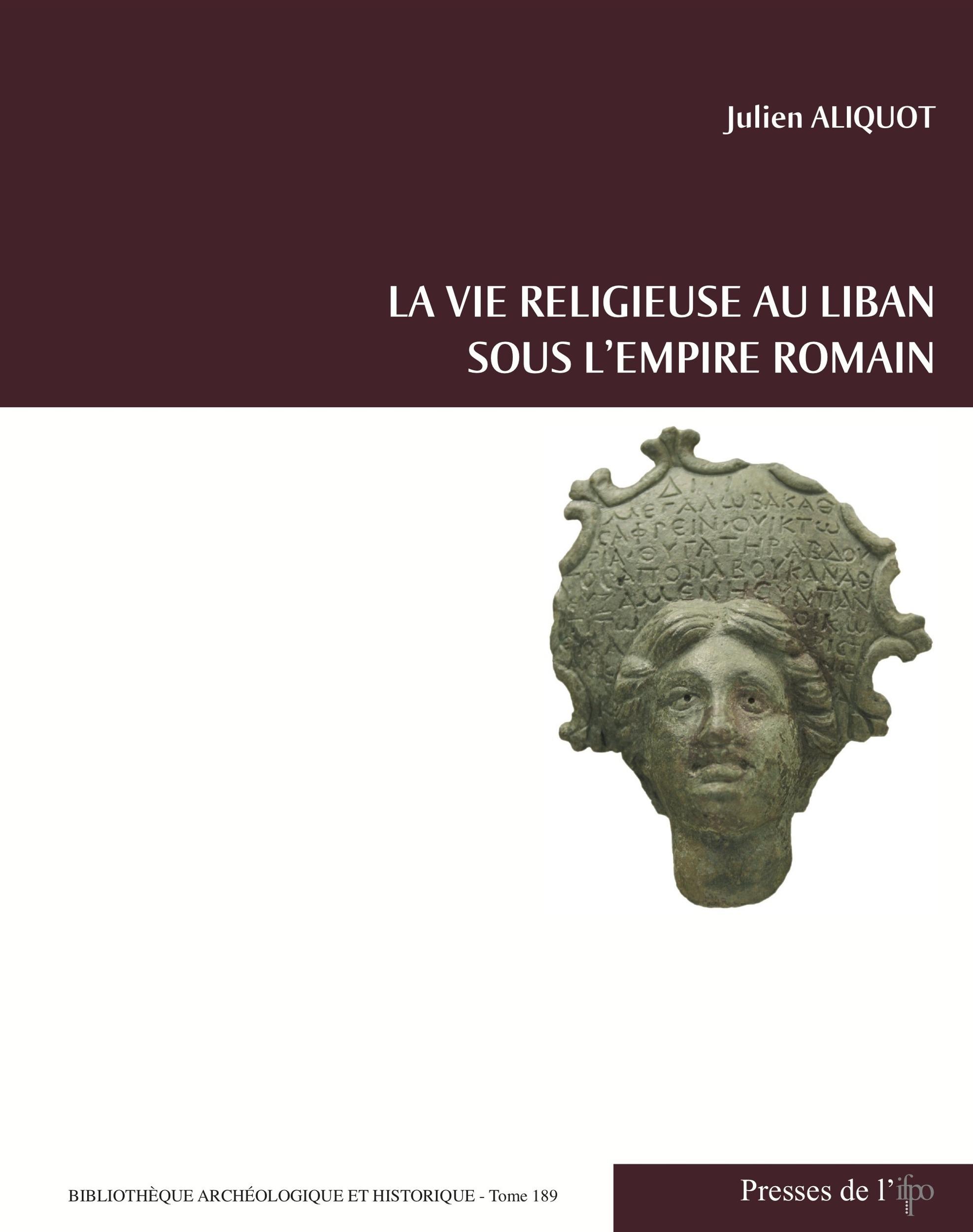 La vie religieuse au Liban sous l'Empire Romain