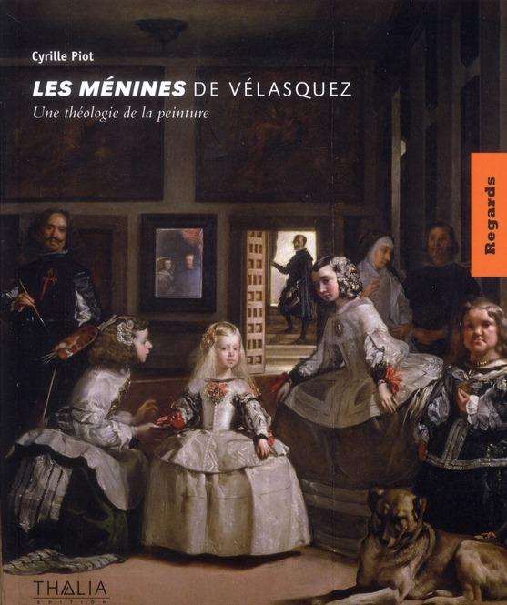 Les ménines de Velasquez, une théologie de la peinture