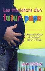 Vente Livre Numérique : Les tribulations d´un futur papa  - Jean Tévélis