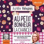 Au petit bonheur la chance  - Aurélie Valognes