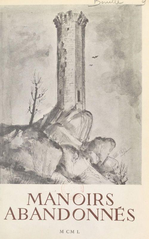 Manoirs abandonnés  - Antoine de Bouillé