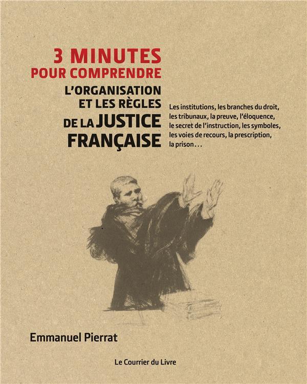 3 minutes pour comprendre ; l'organisation et les règles de la justice française