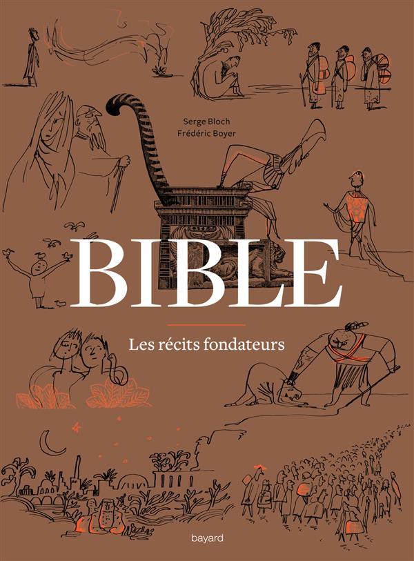 Bible ; les récits fondateurs