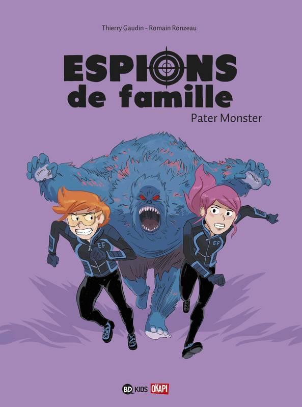 Espions de famille T.6 ; pater monster