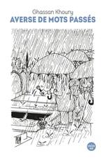 Vente Livre Numérique : Averse de mots passés  - Ghassan KHOURY