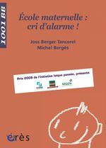 Ecole maternelle : cri d'alarme ! - 1001 bb n°105  - Michel Berges - Joss BERGER TANCEREL