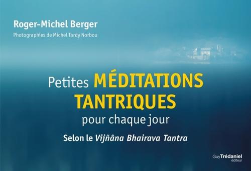 Petites méditations tantriques pour chaque jour ; selon le Vijñâna Bhairava Tantra
