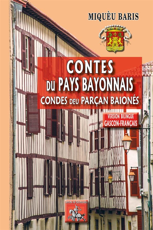 Contes du pays bayonnais ; condes deu parçan baionés