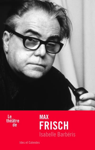 Le théâtre de Max Frisch