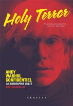 Holy terror ; Andy Warhol, un portrait sans concession