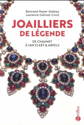 JOAILLIERS DE LEGENDE  -  DE CHAUMET A VAN CLEEF et ARPELS