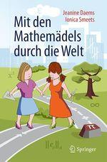 Mit den Mathemädels durch die Welt  - Jeanine Daems - Ionica Smeets