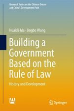 Building a Government Based on the Rule of Law  - Huaide Ma - Jingbo Wang