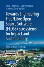 Towards Engineering Free/Libre Open Source Software (FLOSS) Ecosystems for Impact and Sustainability