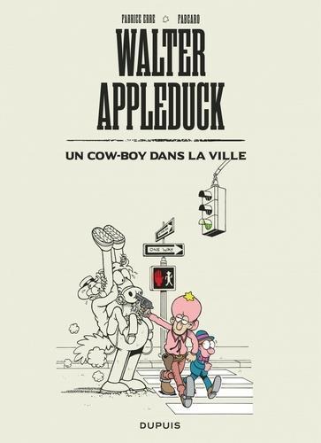 WALTER APPLEDUCK - TOME 2 - UN COW-BOY DANS LA VILLE