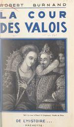 Vente Livre Numérique : La cour des Valois  - Robert Burnand
