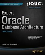 Expert Oracle Database Architecture  - Darl Kuhn - Thomas Kyte