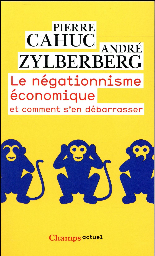 Le négationnisme économique et comment s'en débarrasser