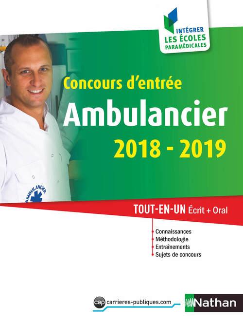 Concours d'entrée ambulancier ; intégrer les écoles paramédicales (édition 2017)