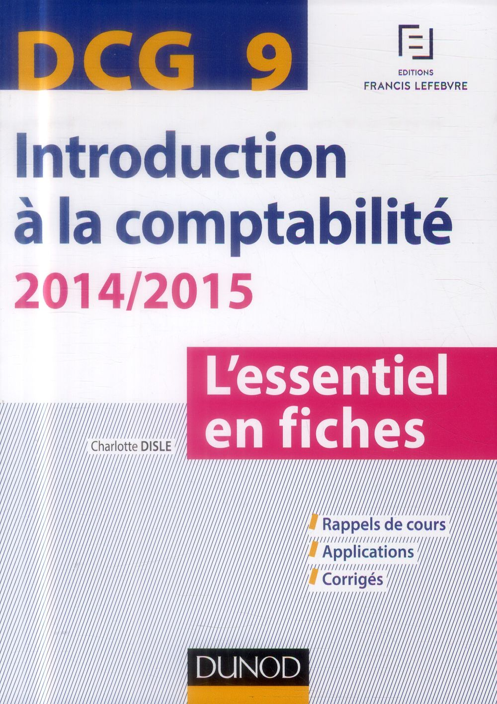 Dcg 9 ; Introduction A La Comptabilite 2014/2015 ; L'Essentiel En Fiches ; 5e Edition