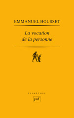 La vocation de la personne  - Emmanuel Housset