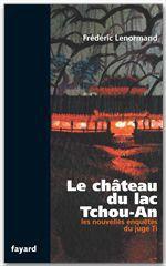 Les nouvelles enquêtes du juge Ti ; le château du lac Tchou-An