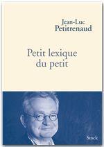 Vente Livre Numérique : Petit lexique du petit  - Jean-Luc Petitrenaud