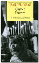 Vente EBooks : Guetter l'aurore  - Jean Delumeau