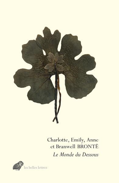 Le monde du dessous : poèmes et proses de Gondal et d'Angria