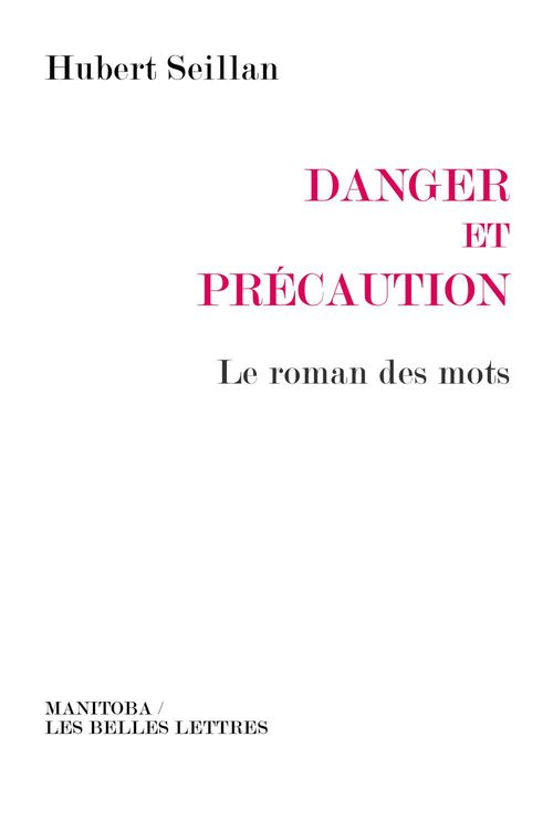 Danger et précaution ; le roman des mots