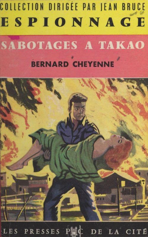 Sabotages à Takao  - Bernard Cheyenne