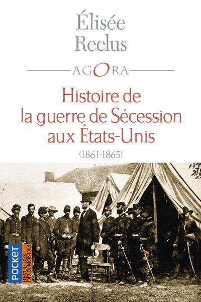 Histoire de la guerre de Sécession aux Etats-Unis ; 1861-1865