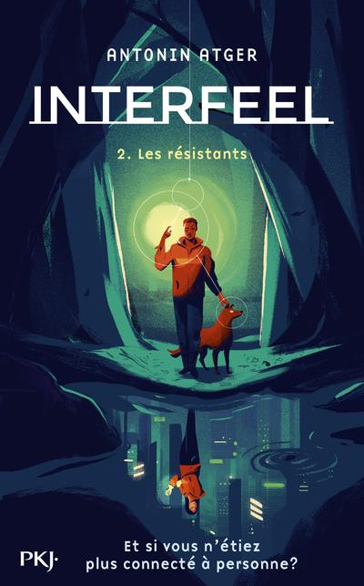 Interfeel T.2 ; les résistants