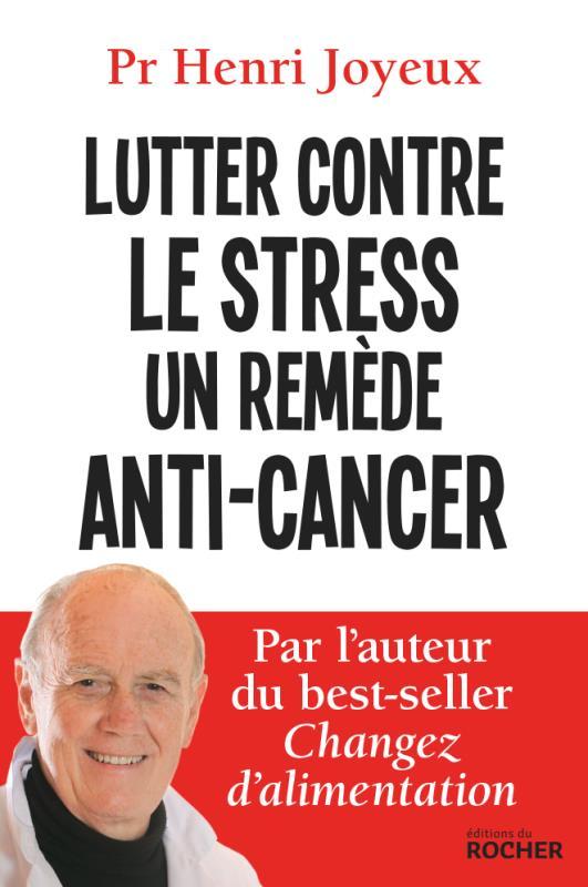 Lutter contre le stress ; un remède anti-cancer