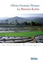 Vente Livre Numérique : Le Benarès-Kyôto  - Olivier Germain-Thomas