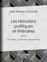 Vente Livre Numérique : Les Historiens politiques et littéraires  - Jules Barbey d'Aurevilly