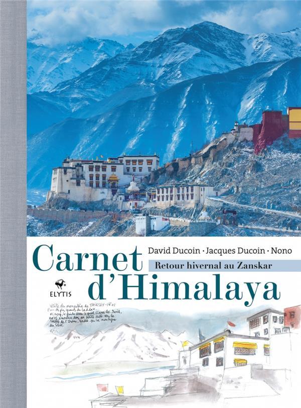 Carnet d'himalaya ; retour hivernal au Zanskar