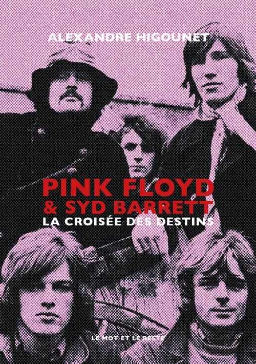 Pink floyd & syd barrett - la croisee des destins