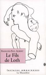 Le Fils de Loth  - Francois-Paul Alibert