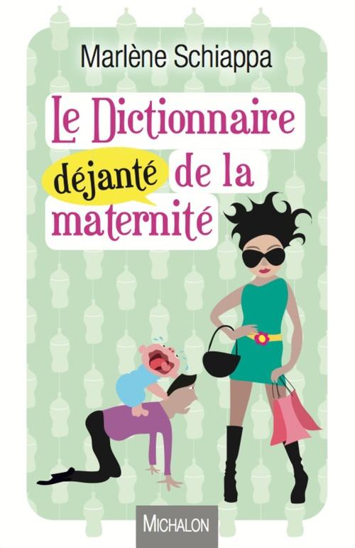 Le dictionnaire déjanté de la maternité