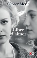 Vente Livre Numérique : Libre d'aimer  - Olivier Merle