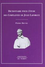 Vente EBooks : Dictionnaire pour l'étude des «Complaintes» de Jules Laforgue  - Pierre BRUNEL