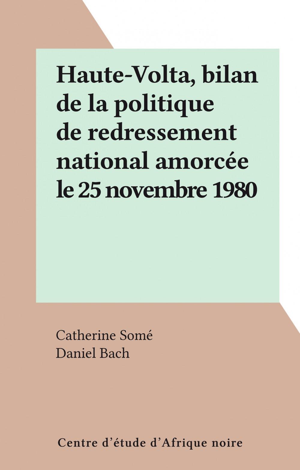 Haute-Volta, bilan de la politique de redressement national amorcée le 25 novembre 1980
