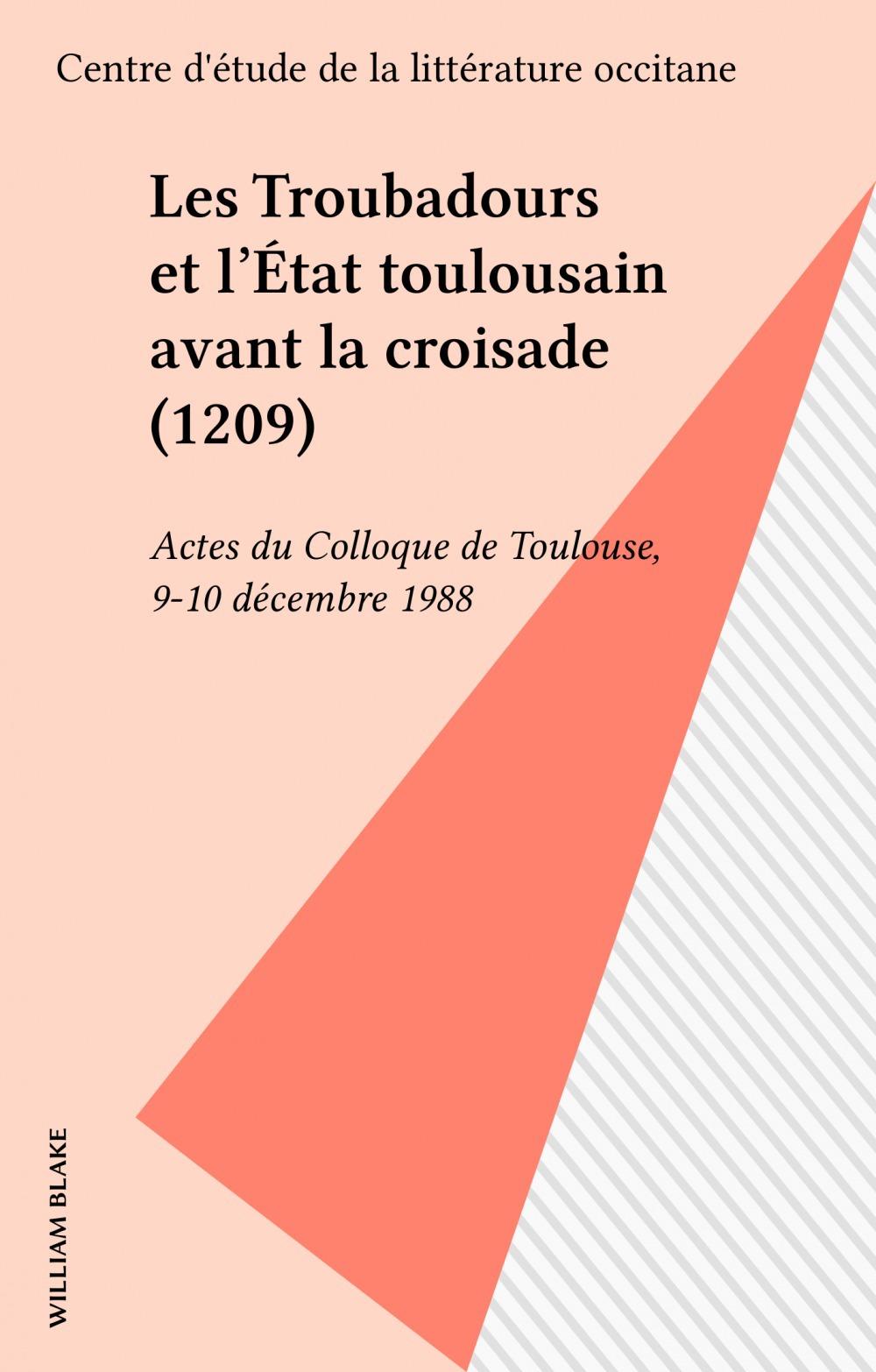 Troubadours et l'etat toulousain avant la croisade 1209