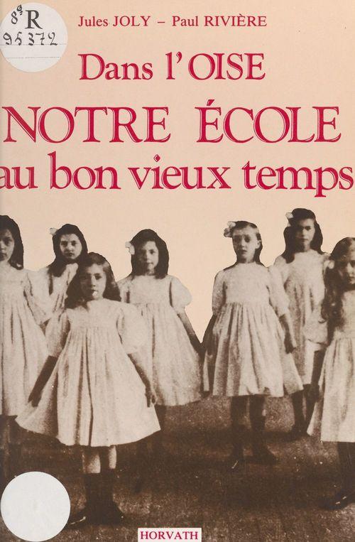 Dans l'Oise, notre école au bon vieux temps