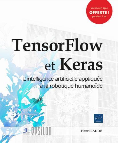 TensorFlow et Keras ; l'intelligence artificielle appliquée à la robotique humanoïde